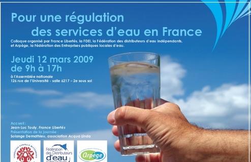 COLLOQUE POUR LA REGULATION DES SERVICES D'EAU EN FRANCE 12 mars à l'Assemblée Nationale