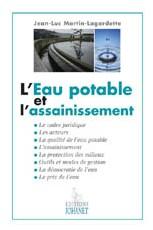 L'Eau potable et l'assainissement,  Par Jean-Luc Martin-Lagardette Editions Johanet