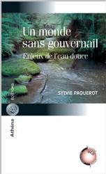 Un livre  de Sylvie Paquerot : Un monde sans gouvernail. Enjeux de l'eau douce