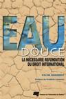 Eau douce- La nécessaire refondation du droit international' ', par Sylvie Paquerot