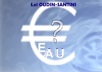 Loi 'Oudin-Santini' solidarité eau internationale ou arme pour les lobbies ?