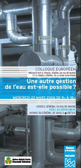 22 Mars 2006 <font color='red'>Colloque Européen sur une Gestion Alternative de l'Eau</font>