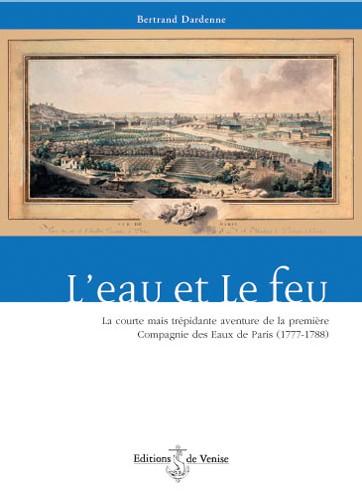 Un nouveau livre sur l'histoire des concessions: <font color='red'>'L'Eau et le Feu</font>
