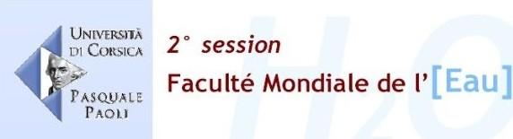 CORSE: <font color='red' size=4>Faculté Mondiale de l'Eau de L'Université de Corse Pascal Paoli les 15-16-17-18-19 MAI</font>