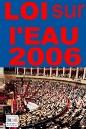 REVUE DE PRESSE : Une Loi de l'EAU 2006....sous influence