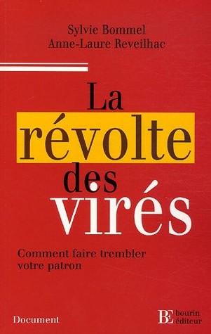 LECTURE : <font color='red' size=4>La révolte des virés </font>
