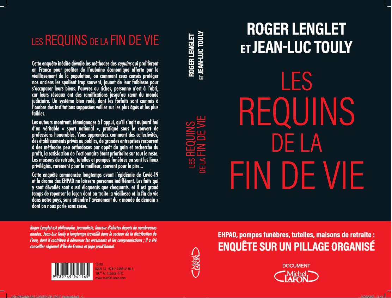 """Nouveau livre de Roger Lenglet et Jean Luc Touly """"Les requins de la fin de vie"""" chez Michel Lafon sortie le 1er octobre 2020"""