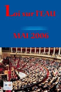 La LOI sur L'EAU se vote, sourde aux demandes des intéressés