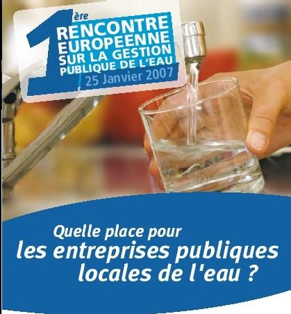 le 25 janvier 2007 : 1ère rencontre européenne de la gestion publique de l'eau
