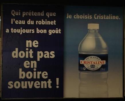 La publicité incriminée : Qui prétend que l'eau du robinet a mauvais goût ne doit pas en boire souvent