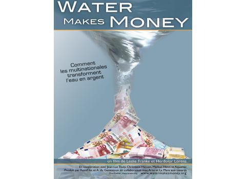 Vendredi 17 Mai 2013 20h30 Besançon : projection-débats Water Makes Money