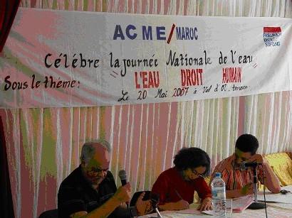 Au Maroc l'Association pour le Contrat Mondial de l'Eau – Maroc fête la journée nationale de l'eau :  l'Eau, Droit Humain le 20 mai 2007