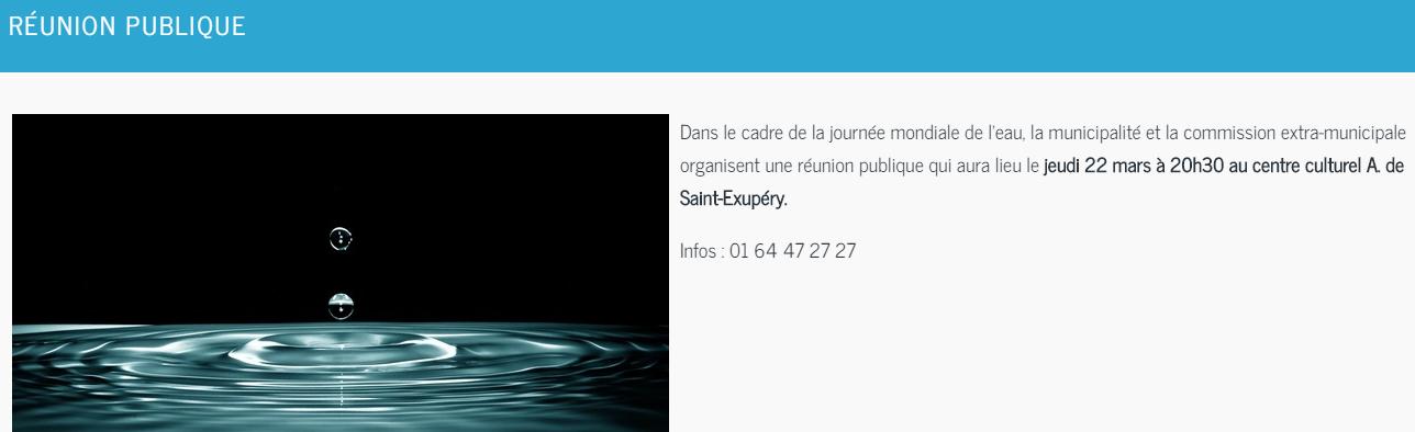 WISSOUS : Dans le cadre de la journée mondiale de l'eau, la municipalité et la commission extra-municipale organisent une réunion publique qui aura lieu le jeudi 22 mars à 20h30 au centre culturel A. de Saint-Exupéry.