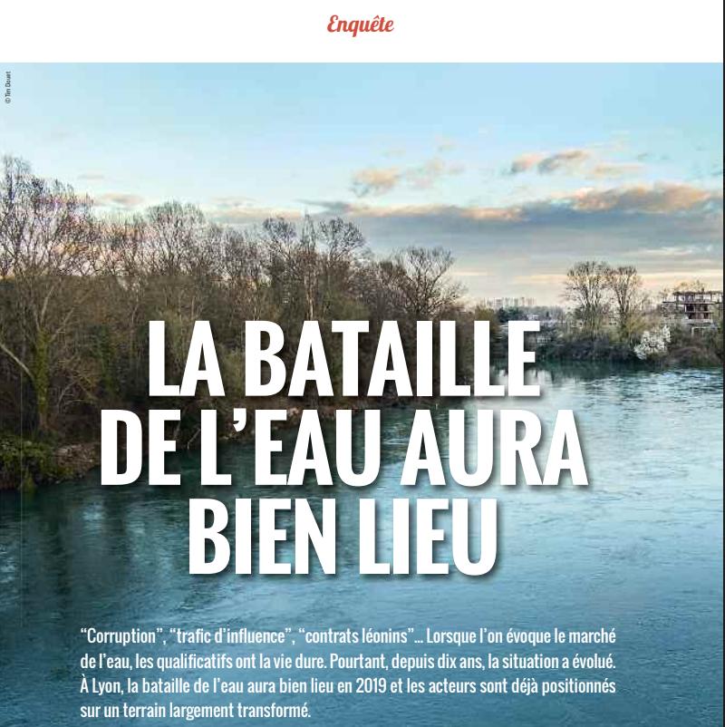 Lyon Capitale (8 pages)  avril 2018 : A Lyon, la bataille de l'eau aura bien lieu en 2019
