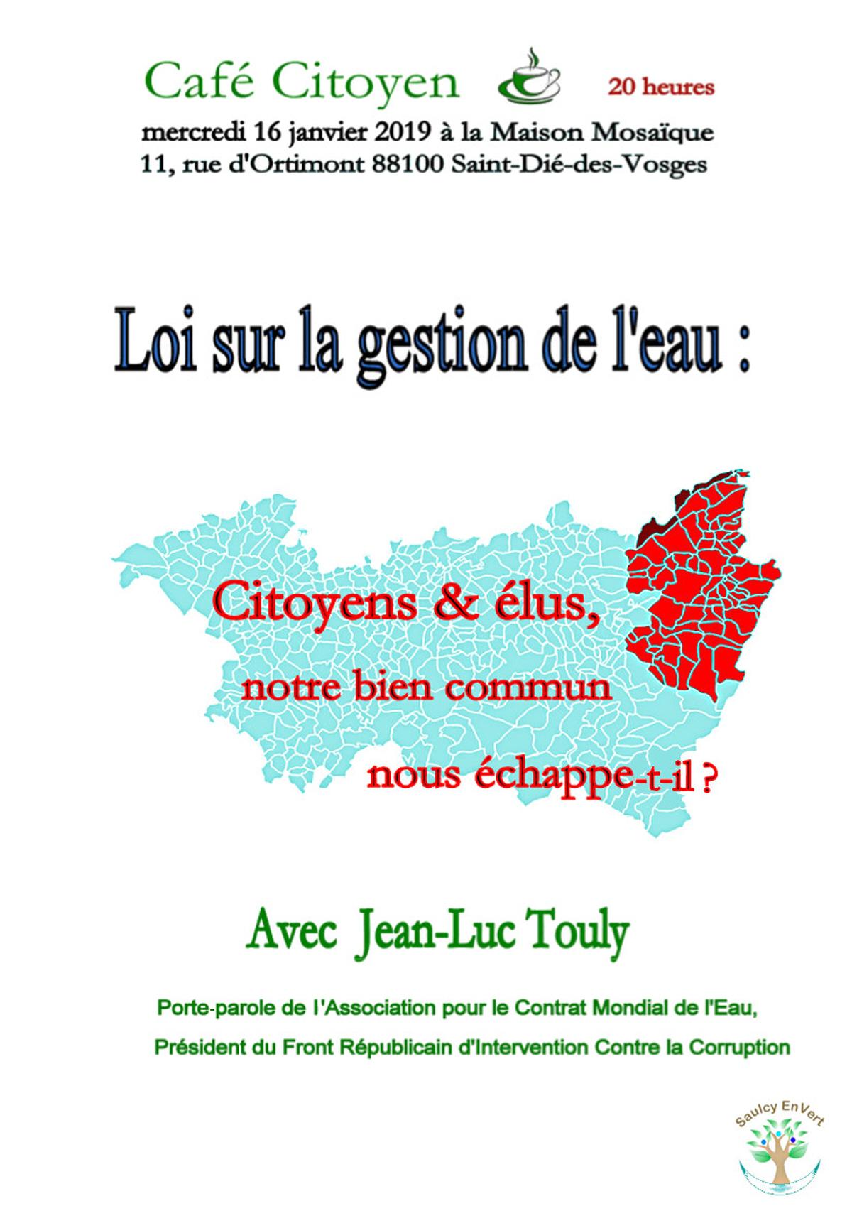 RENCONTRE - DÉBAT  «Loi sur la gestion de l'eau : notre bien commun nous échappe-t-il ?» le 16/01/2019 à 20h00 Maison Mosaïque : 11, rue d'Ortimont Saint-Dié-des-Vosges