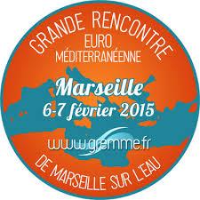 Grande Rencontre Euro-Méditerranéenne à Marseillesur l'Eau 6 et 7 février 2015 : Atelier 7 février 11h-1 3h conseil régional PACA