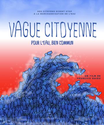 dimanche 22 mars 2015 à 17h au Pavillon de l'eau à Paris : Projection débat autour du film Vague Citoyenne de François Guieu